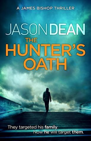 The Hunters Oath (James Bishop, #3)  by  Jason Dean