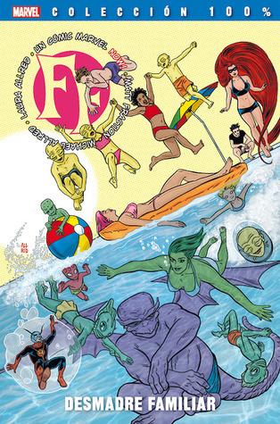 FF, tomo 2: Desmadre familiar (Colección 100% Marvel: F.F., #2)  by  Matt Fraction