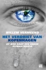 Het verdriet van Kopenhagen: op weg naar een ander klimaatbeleid  by  Willem Vermeend