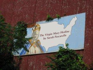 The Virgin Mary Hotline  by  Sarah Pascarella