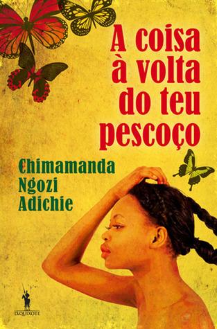 A Coisa à Volta do Teu Pescoço  by  Chimamanda Ngozi Adichie