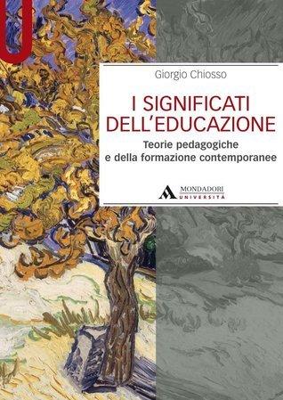 I significati delleducazione Giorgio Chiosso