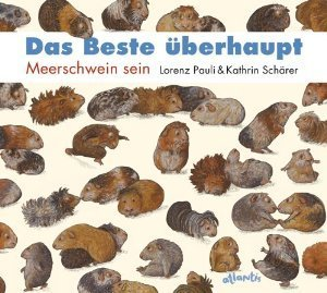 Das Beste überhaupt: Meerschwein sein  by  Lorenz Pauli