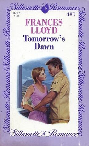 Tomorrows Dawn  by  Frances Lloyd