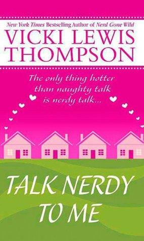Talk Nerdy to Me (The Nerd Series)  by  Vicki Lewis Thompson