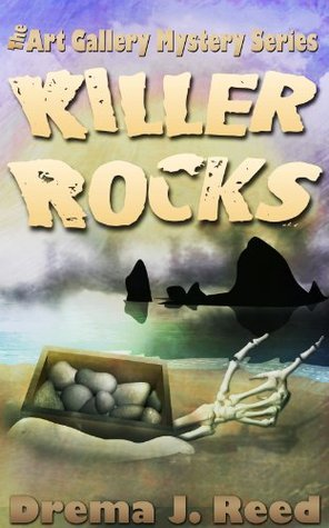 Killer Rocks: An Art Gallery Mystery Drema J. Reed