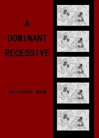 A Dominant Recessive  by  Christopher Broom