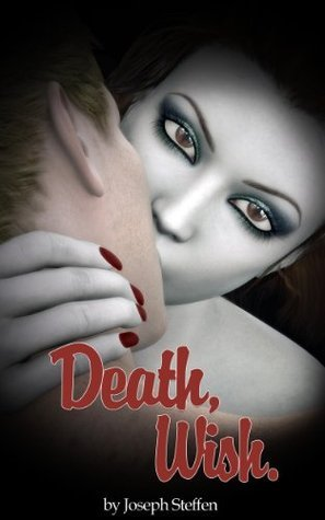 Death, Wish.  by  Joseph Steffen