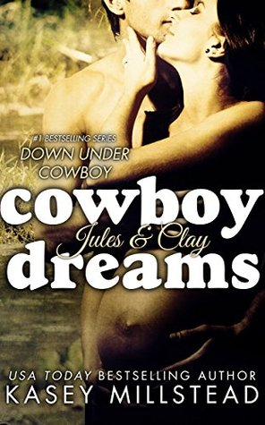 Cowboy Dreams (Down Under Cowboy Book 3)  by  Kasey Millstead