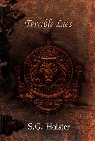 Terrible Lies (The Thirty Seconds To Die Series, Book 2)  by  S.G. Holster
