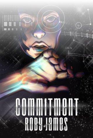 Commitment (Starfire Saga Book 2) Roby James