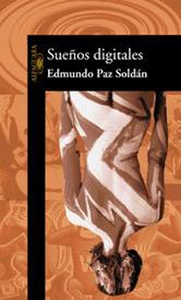 Suenos digitales  by  Edmundo Paz Soldán