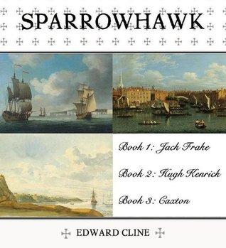 Sparrowhawk - Trilogy 1  by  Edward Cline