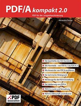 PDF/A kompakt 2.0: PDF für die Langzeitarchivierung  by  Alexandra Oettler