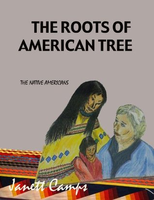The Roots of the American Tree Janett Camps