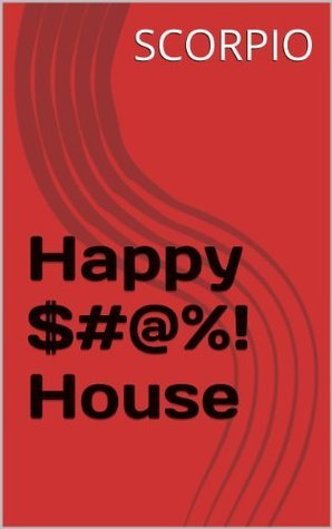 The Happy $#@%! House (Southern Short Stories Book 1)  by  Platinum Pegasus Press