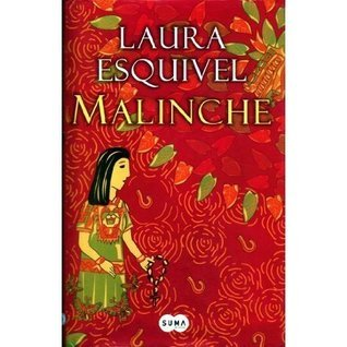 Malinche: A Novela  by  Laura Esquivel