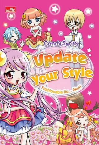CANDY SERIES: Up Date Your Style - Fashionable itu.. Aku!! (CANDY SERIES)  by  Ni Book