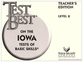 Test Best ITBS: Teachers Edition  Grade 2 (Level 8) 1995 (Test Best on the Iowa Tests of Basic Skills (Teachers Editions)) Steck-Vaughn Company