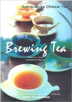 Appreciating Chinese Tea: Brewing Tea  by  Li  Hong