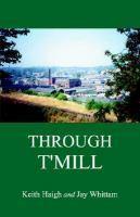 Through TMill  by  Keith Haigh