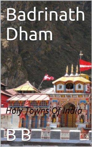 Badrinath Dham  by  B.   B.
