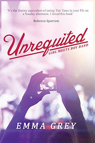 Unrequited: Girl Meets Boy Band Emma Grey