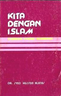 Kita Dengan Islam: Tumbuh Tidak Berbuah Syed Hussein al-Attas