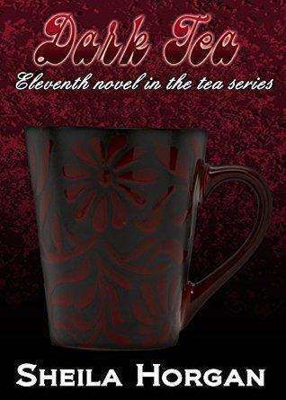 Dark Tea (The Tea Series Book 11)  by  Sheila Horgan