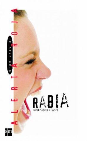 Rabia (eBook-ePub): ¿Qué se siente en los últimos meses de la adolescencia? (Alerta roja) Jordi Sierra i Fabra