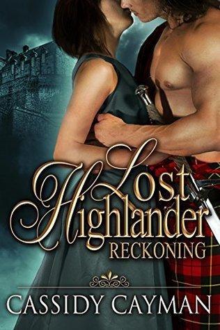 Reckoning (Lost Highlander, #4) Cassidy Cayman