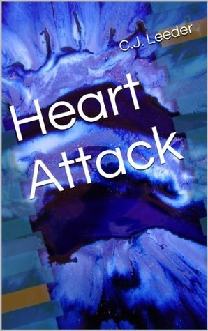 Heart Attack  by  C.J. Leeder