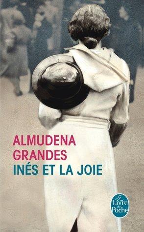 Inés et la joie Almudena Grandes