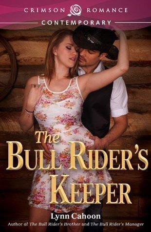 The Bull Riders Keeper (Bull Rider #3) Lynn Cahoon