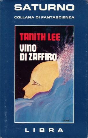 Vino di zaffiro  by  Tanith Lee