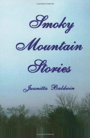 Smoky Mountain Stories  by  Juanitta Baldwin