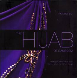 The Hijab of Cambodia: Memories of Cham Muslim Women after the Khmer Rouge Farina So