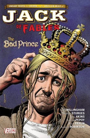 Jack of Fables Vol. 3: The Bad Prince Bill Willingham