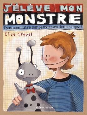Jélève mon monstre: tout connaître sur le monstre domestique Elise Gravel