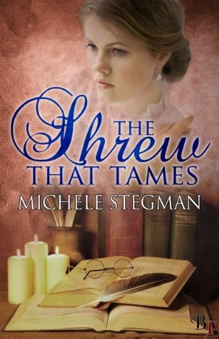 The Shrew That Tames Michele Stegman