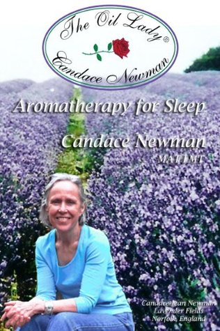 Aromatherapy for Sleep  by  Candace J. Newman