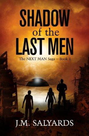Shadow of the Last Men (The NEXT MAN Saga) J. M. Salyards