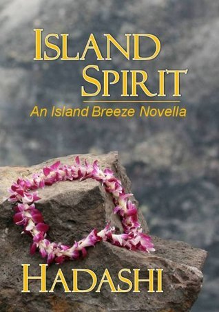 Island Spirit (The Island Breeze Novella Series Book 2) Kay Hadashi