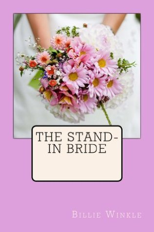 The Stand-In Bride  by  Billie Winkle
