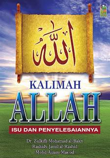 Kalimah Allah: Isu dan Penyelesaiannya  by  Zulkifli Mohamad Al-Bakri