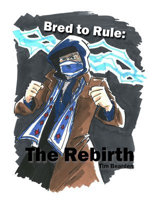 Bred to Rule: The Rebirth Tim Bearden
