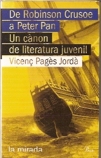 De Robinson Crusoe a Peter Pan: Un canon de literatura juvenil  by  Vicenç Pagès Jordà