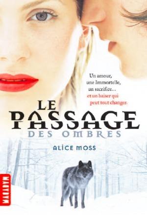 Le Passage des Ombres (Le Passage des Ombres, #1)  by  Alice Moss