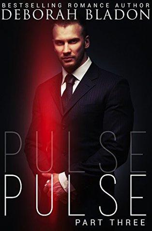 Pulse - Part Three (Pulse, #3) Deborah Bladon