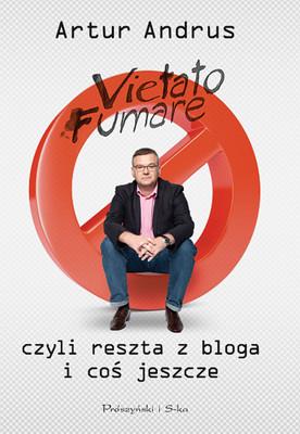 Vietato fumare, czyli reszta z bloga i coś jeszcze  by  Artur Andrus